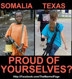 Children with guns…Somalia and Texas. Is this the country we want?!?