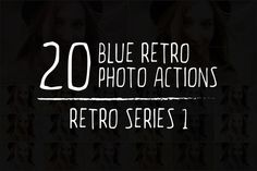 20 Retro Photoshop Actions by Arslan on Creative Market