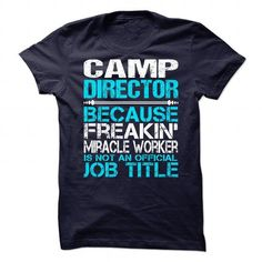 Awesome Tee For Camp Director T Shirts, Hoodies. Get it here ==► https://www.sunfrog.com/No-Category/Awesome-Tee-For-Camp-Director-90104986-Guys.html?41382