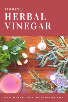 How to Make Herbal Vinegar   Raw   Vegan   Healthy Recipes   DIY   Herbs   Herbal Medicine   Home Remedies