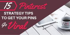 15 Pinterest Strategy Tips To Get Your Pins Go Viral. via @annazubarev  finally-writing.de #viral #social #media #writing #pr #marketing #online #post visual #pin #pinterest