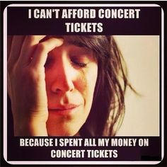 spending money on concert tickets #firstworldproblems