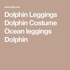 Dolphin Leggings  Dolphin Costume  Ocean leggings  Dolphin
