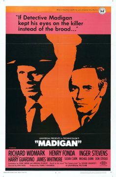 Madigan (1968)  Stars: Richard Widmark, Henry Fonda, Inger Stevens, Harry Guardino, James Whitmore, Susan Clark, Michael Dunn, Don Stroud ~ Director: Don Siegel