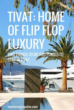 Tivat is the home of flip flop luxury in Montenegro. With international restaurants, a super yacht marina and plenty of events all year round, Tivat is an excellent place to base yourself on your Montenegro vacation Super Yachts, Montenegro, Travel Guides, Touring, Things To Do, Restaurants, Events, Base, Vacation