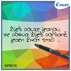 A to platí! :) #onelife #livingonce #happywriting