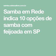 Samba em Rede indica 10 opções de samba com feijoada em SP
