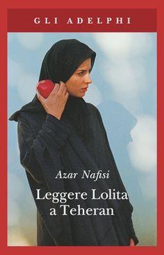 Leggere Lolita a Teheran by Azar Nafisi - Books Search Engine Books To Read, My Books, Teheran, Jane Austen, Ebook Pdf, Audiobooks, Literature, Fiction, This Book
