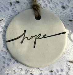 Clay Tag / Ornament  Hope by LeslieReneDesigns on Etsy, $3.00