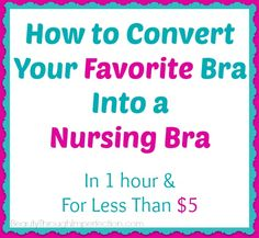 Convert your favorite bra into a nursing bra
