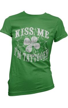 "Women's ""Kiss Me I'm Tattooed"" Tee by Cartel Ink (Green) #inkedshop #kissme #tattooed #inked #green #fashion #irish"