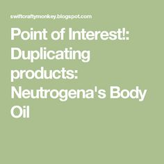 Point of Interest!: Duplicating products: Neutrogena's Body Oil