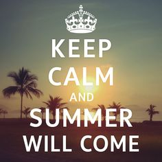 Keep Calm and Summer Will Come #Quote #Summer #Vintage #Beach