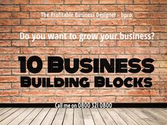 Do you want to grow your business? Let me show you the way with the 10 Business Building Blocks. Call me now, NZ 0800 321 0800