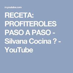 RECETA: PROFITEROLES PASO A PASO - Silvana Cocina ❤ - YouTube
