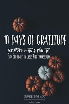 Free Scripture Writing Plan to instill and encourage gratitude. #girlfriendsintheword www.nataliadrumm.com