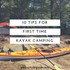 10 Tips for First Time Kayak Camping from Camper Christina!