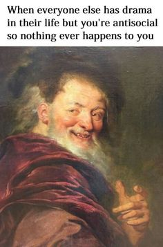 Classical Art Memes - this is so me