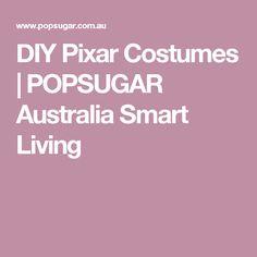 DIY Pixar Costumes   POPSUGAR Australia Smart Living