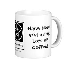 Harm None and Drink Lots of Coffee! Pagan / Wiccan Coffee addicts Mug by www.cheekywitch.co.uk #zazzle #witch #wicca #pagan #coffee #coffeeaddict #keepcalm