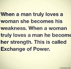 Exchange Of Power love quotes beautiful power woman man strength weakness instagram loves instagram pictures instagram graphics exchange