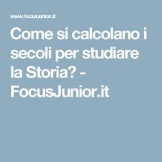 Come si calcolano i secoli per studiare la Storia? - FocusJunior.it