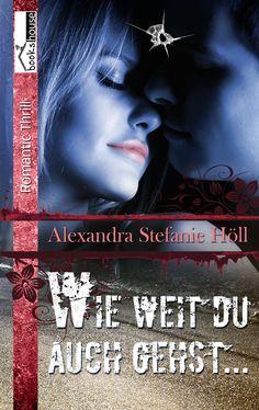 """""""Wie weit Du auch gehst..."""" von Alexandra Stefanie Höll bookshouse Verlag  http://www.bookshouse.de/buecher/Wie_weit_du_auch_gehst____/"""