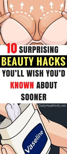 10 Surprising Beauty Hacks You Will Wish You Would Known About Sooner