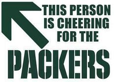 This person is cheering for the PACKERS.