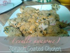 (Really Awesome) Spinach Coated Chicken