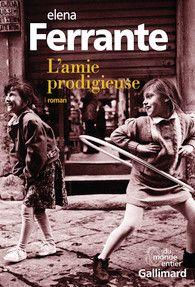 L'amie prodigieuse - Du monde entier - GALLIMARD - Site Gallimard