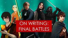 On Writing: final battles [ Avatar l Lord of the Rings l Star Wars l Pir...