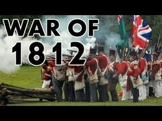 History: The War of 1812 Documentary - YouTube