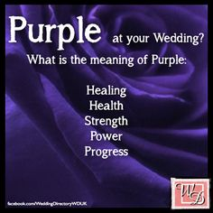 Purple Wedding Ideas and Inspirations. Meaning of the color purple: they forgot Royalty
