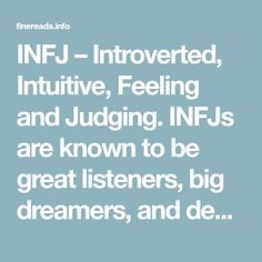 INFJ – Introverted, Intuitive, Feeling and Judging. INFJs are known to be great listeners, big Infj Infp, Introvert, Rarest Personality Type, New Things To Learn, Intuition, The Dreamers, Psychology, Teaching, Signs