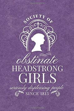 FREE [PDF] Society for Obstinate Headstrong Girls Seriously Displeasing People Since 1813 Jane Austen Journal Blue Cover Lined Notebook Inspired by Jane Austen Journals Free Epub/MOBI/EBooks Jane Austen Books, Jane Eyre, Books To Read, My Books, Pride And Prejudice, Humor, Book Nerd, Love Book, Book Quotes