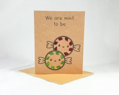 Check out this item in my Etsy shop https://www.etsy.com/listing/256802796/we-are-mint-to-be-love-card-funny-card
