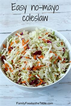 Easy no-mayo coleslaw - great on sandwiches, tacos or as a side!   FamilyFoodontheTable.com