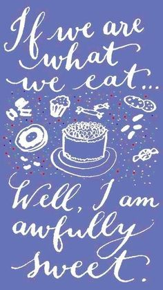 What we eat quote via Carol's Country Sunshine on Facebook