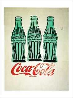 3 Coke Bottles - Andy Warhol The best COKE in the world came out of the glass bottles.
