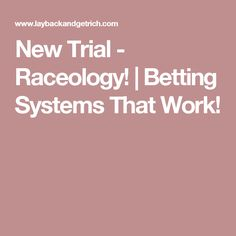 New Trial - Raceology! | Betting Systems That Work!