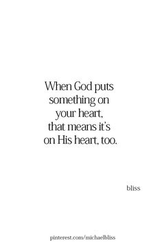 When God puts it on our heart it's on His too. Bible Verses Quotes, Jesus Quotes, Faith Quotes, Me Quotes, Scriptures, Quotes On Grace, Gods Love Quotes, Quotes About God, Quotes To Live By