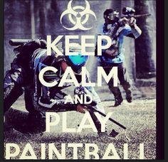 Keep calm, play paintball.