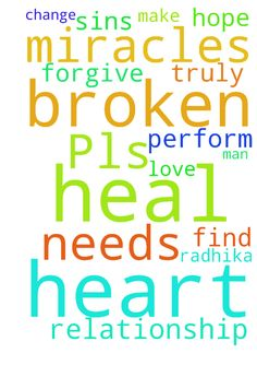 Pls pray for me -   	 		 			 				 					 						Lord I pray that you can help my broken relationship. I hope that you can heal Radhika heart and find the love that she truly has for me. Lord, I pray that you change me and make me the man that she needs. Only you lord can perform miracles. Only you can heal her broken heart. Lord I ask that you forgive me for all of my sins. 					 				 			 		 	   Posted at: https://prayerrequest.com/t/6pa #pray #prayer #request #prayerrequest