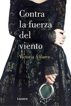 La Sinceridad de las Nubes: 'Contra la fuerza del viento' - Victoria Álvarez