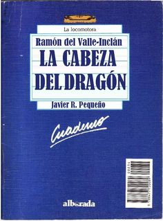 """Género: Cuaderno de actividades escolares (sobre la obra """"La cabeza del Dragón"""", de Ramón Mª del Valle-Inclán. Editorial: Alborada Ediciones (Col. """"La locomotora"""") Publicación: Madrid, 1988."""