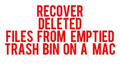 The best way to recover deleted files from emptied Trash Bin on Mac