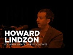 """- Startups - Howard Lindzon of StockTwits -TWiST #309 - Howard Lindzon sits down with Jason on today's episode. The two discuss Howard's more than 50 investments, his view on the current market and his company StockTwits, """"twitter for the stock market""""."""