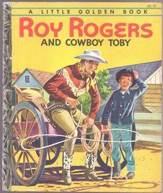 Vintage Children's Little Golden Book ROY ROGERS AND COWBOY TOBY 1st Ed