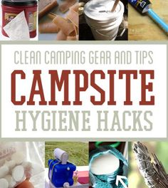 Great clean camping tips here. Worth a read, these would also be wonderful to know if bugging out.